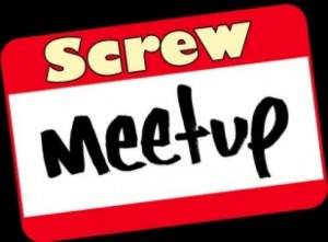 screw meetup 300x221 Meetup needs to let up with the spam